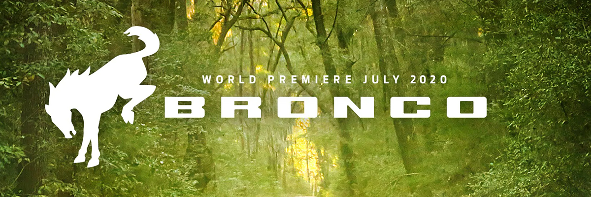 Woods background with a World Premiere July 2020 Bronco message